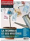 Alternatives Economiques - Hors-série - numéro 105 La monnaie et ses mystères - Avril 2015