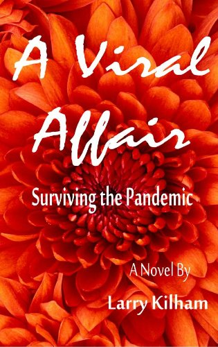 A Viral Affair: Surviving the Pandemic (The Juno Trilogy Book 2) by [Larry Kilham]