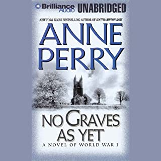 No Graves As Yet     A World War One Novel #1              By:                                                                                                                                 Anne Perry                               Narrated by:                                                                                                                                 Michael Page                      Length: 12 hrs and 13 mins     188 ratings     Overall 4.1