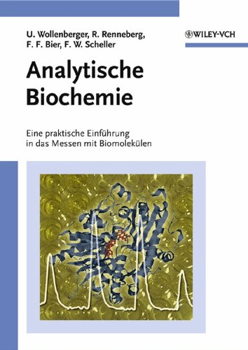 Analytische Biochemie: Eine praktische Einführung in das Messen mit Biomolekülen