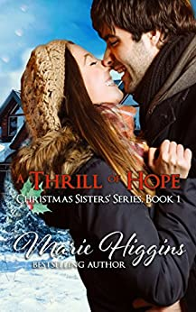 A Thrill of Hope (Christmas Sisters' Series Book 1) by [Marie Higgins, Lynda Floyd]