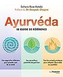 Ayurvéda - Le guide de référence