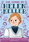 The Story of Helen Keller: A Biography Book for New Readers (The Story Of: A Biography Series for New Readers)