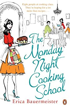 The Monday Night Cooking School by [Erica Bauermeister]
