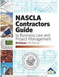 NASCLA Contractors Guide to Business, Law and Project Management, Arkansas 6th ed book