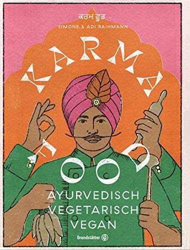 Karma Food: ayurvedisch - vegetarisch - vegan