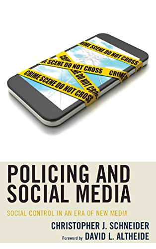 Policing and Social Media: Social Control in an Era of New Media (English Edition) eBook: Schneider, Christopher J., Altheide, David L.: Amazon.es: Tienda Kindle