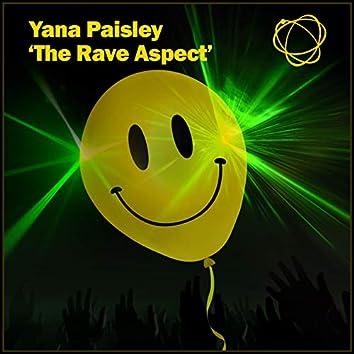 The Rave Aspect