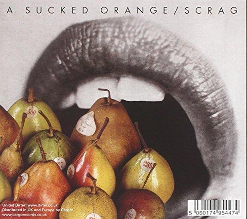 A Sucked Orange/Scrag