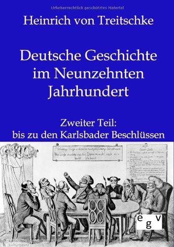 Deutsche Geschichte im Neunzehnten Jahrhundert: Zweiter Band: Zweiter Teil: bis zu den Karlsbader Beschlüssen
