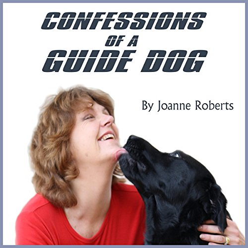 Confessions of a Guide Dog audiobook cover art
