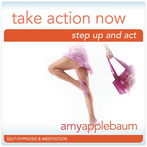 Take Action Now (Self-Hypnosis & Meditation) cover art