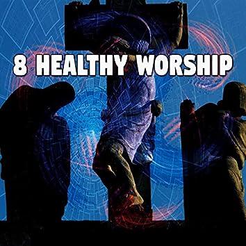 8 Healthy Worship