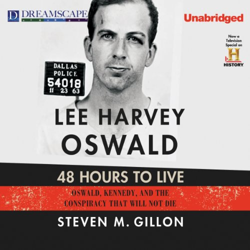 Lee Harvey Oswald: 48 Hours to Live audiobook cover art