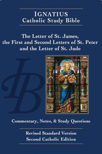 The Letter of James, the First and Second Letters of Peter, and the Letter of Jude (Ignatius Study Bible)