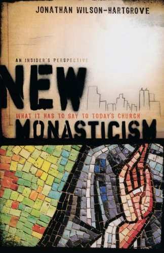 Compare Textbook Prices for New Monasticism: What It Has to Say to Today's Church  ISBN 9781587432248 by Wilson-Hartgrove, Jonathan
