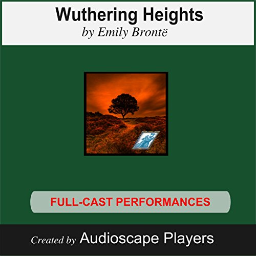 Wuthering Heights (Dramatized)                   By:                                                                                                                                 Emily Brontë,                                                                                        Janet Chiesa (adaption)                               Narrated by:                                                                                                                                 Audioscape Players                      Length: 2 hrs and 35 mins     6 ratings     Overall 3.7
