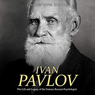 Ivan Pavlov: The Life and Legacy of the Famous Russian Psychologist                   By:                                                                                                                                 Charles River Editors                               Narrated by:                                                                                                                                 Bill Hare                      Length: 1 hr and 27 mins     Not rated yet     Overall 0.0