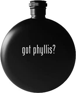 got phyllis? - 5oz Round Drinking Alcohol Flask, Matte Black