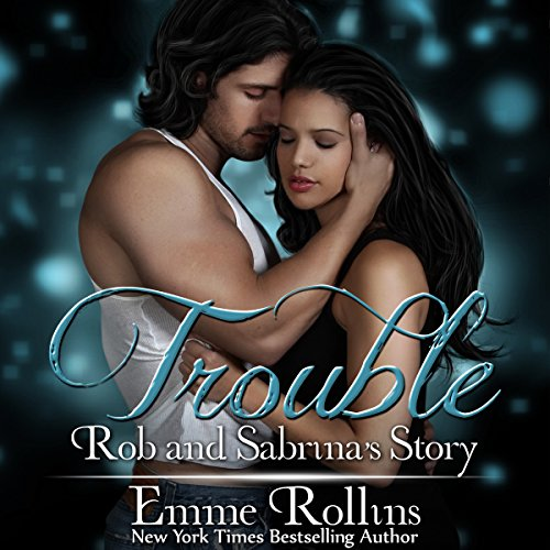 Trouble Boxed Set: Rob and Sabrina's Story audiobook cover art