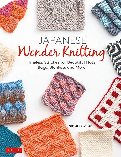 Compare Textbook Prices for Japanese Wonder Knitting: Timeless Stitches for Beautiful Bags, Hats, Blankets and More  ISBN 9784805315729 by Nihon Vogue,Roehm, Gayle