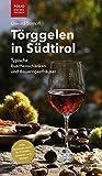 Törggelen in Südtirol: Typische Buschenschänken und Bauerngasthäuser ('Folio - Südtirol erleben')