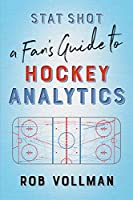 Stat Shot: A Fan's Guide to Hockey Analytics