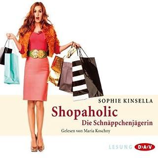 Shopaholic                   Autor:                                                                                                                                 Sophie Kinsella                               Sprecher:                                                                                                                                 Maria Koschny                      Spieldauer: 3 Std. und 19 Min.     75 Bewertungen     Gesamt 4,2