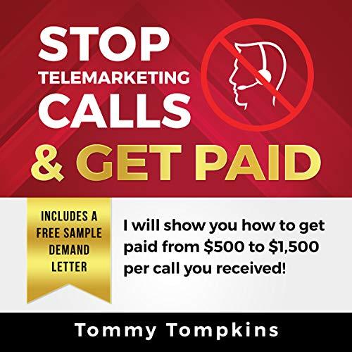 Stop Telemarketing Calls & Get Paid