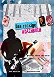 Das rockige Waschbuch: Groupies, stars & dirty socks