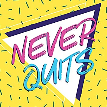 Never Quits