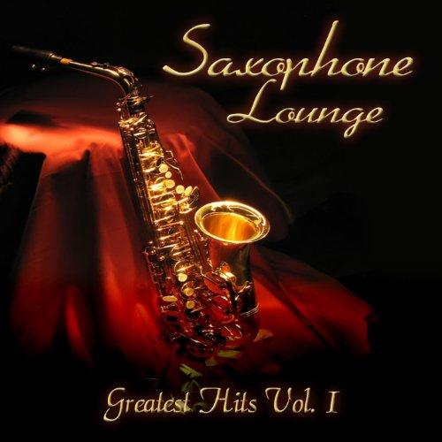 Saxophone Lounge (Greatest Hits Volume 1)