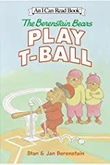 The Berenstain Bears Play T-Ball (I Can Read Level 1) Kindle Edition