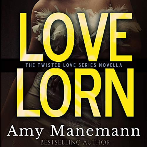 Love Lorn Audiobook By Amy Manemann, Stacy Eaton cover art