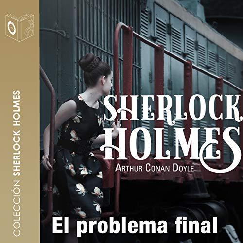 El problema final [The Final Problem] audiobook cover art
