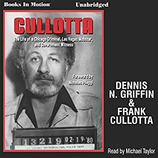 Cullotta                   By:                                                                                                                                 Dennis N. Griffin,                                                                                        Frank Cullotta                               Narrated by:                                                                                                                                 Michael Taylor                      Length: 7 hrs and 12 mins     10 ratings     Overall 4.2