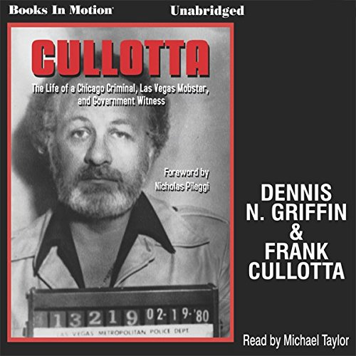 Cullotta                   By:                                                                                                                                 Dennis N. Griffin,                                                                                        Frank Cullotta                               Narrated by:                                                                                                                                 Michael Taylor                      Length: 7 hrs and 12 mins     32 ratings     Overall 4.1