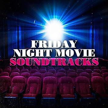 Friday Night Movie Soundtracks