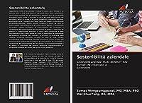 """Sostenibilità aziendale: Sostenibilità aziendale: Studio dei fattori """"New Normal"""" che influenzano laSostenibilità"""
