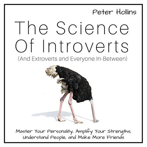 The Science of Introverts: And Extroverts and Everyone In-Between audiobook cover art