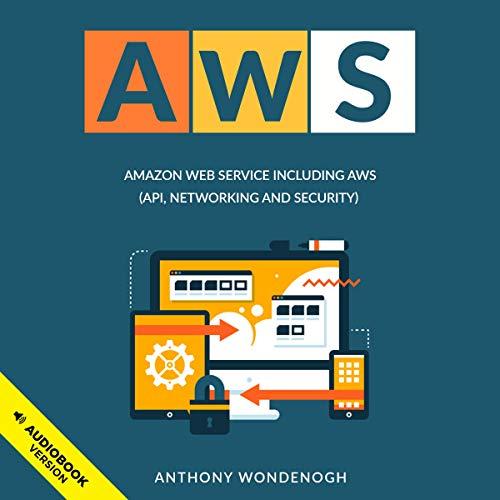 Couverture de AWS: Amazon Web Service Including AWS