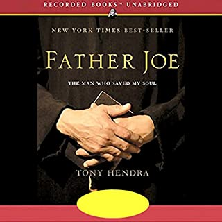 Father Joe     The Man Who Saved My Soul              By:                                                                                                                                 Tony Hendra                               Narrated by:                                                                                                                                 Tony Hendra                      Length: 10 hrs and 31 mins     292 ratings     Overall 4.2