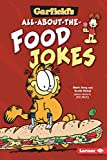 Garfield s ® All-about-the-Food Jokes (Garfield s ® Belly Laughs)