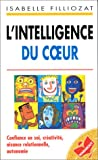 L'intelligence du coeur - Confiance en soi, créativité, aisance relationnelle, autonomie - Marabout - 19/08/1998
