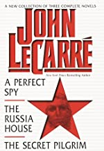 John LeCarre A New Collection of Three Complete Novels A Perfect Spy The Russia House and the Secret Pilgrim