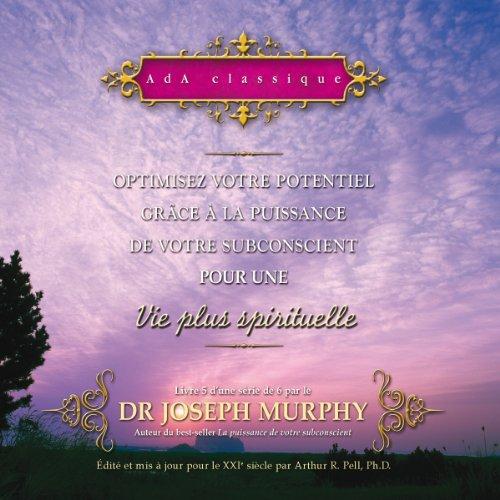 Couverture de Optimisez votre potentiel grâce à la puissance de votre subconscient pour une vie plus spirituelle