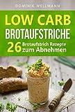 Low Carb Brotaufstriche - 26 Brotaufstrich Rezepte zum Abnehmen