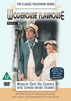 Wodehouse Playhouse - Anselm Gets His Chance and Other Short Stories