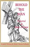 Behold the Man!: A Journal of Simon of Cyrene