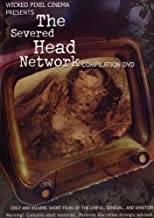 The Severed Head Network Compilation by Jason Christ